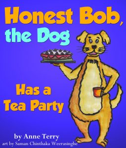 Honest Bob, The Dog, Has a Tea Party
