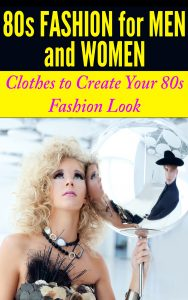 80s FASHION for MEN and WOMEN
