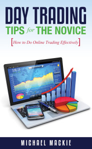 Day Trading Tips for the Novice: How To Do Online Trading Effectively