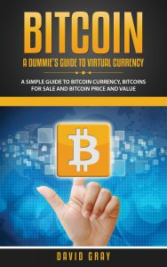 Bitcoin - A Dummie's Guide to Virtual Currency