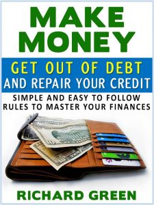 Make Money Get Out of Debt and Repair Your Credit