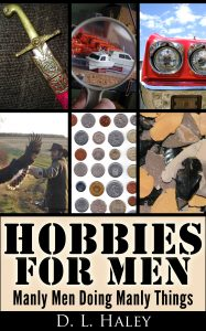 Hobbies For Men - Manly Men Doing Manly Things