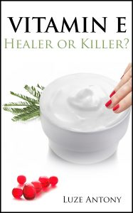 Vitamin E - Healer or Killer?