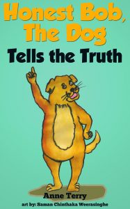 Honest Bob, The Dog Tells The Truth