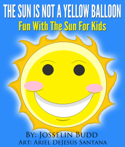 The Sun Is Not A Yellow Balloon - Fun With The Sun For Kids