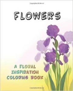 Flowers: A Floral Inspiration Coloring Book