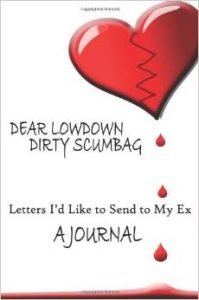 Dear Lowdown Dirty Scumbag: A Journal
