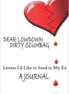 Dear Lowdown Dirty Scumbag: A Journal