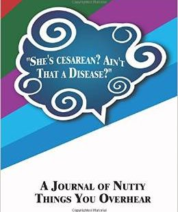 Journal of Nutty Things You Overhear