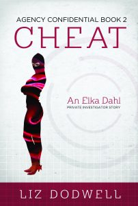 Cheat: Agency Confidential: An Elka Dahl, Private Investigator Story