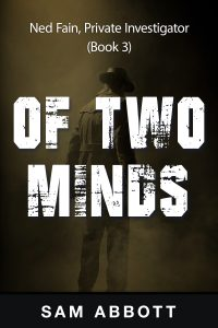 Of Two Minds: Ned Fain, Private Investigator: Hard-Boiled Mystery