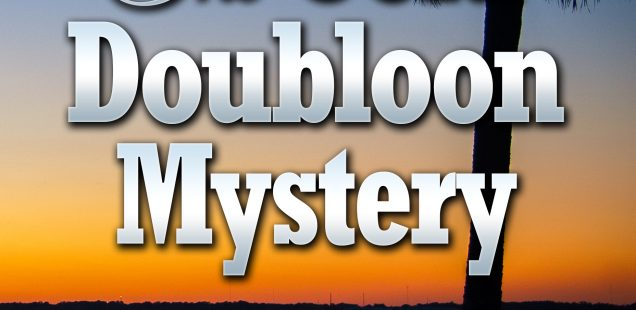 The Gold Doubloon Mystery (Book 3): A Captain Finn Treasure Mystery