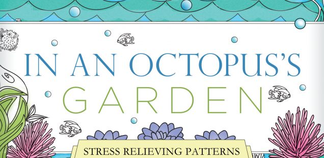 In an Octopus's Garden: Adult Coloring Book: Stress Relieving Patterns For Relaxation
