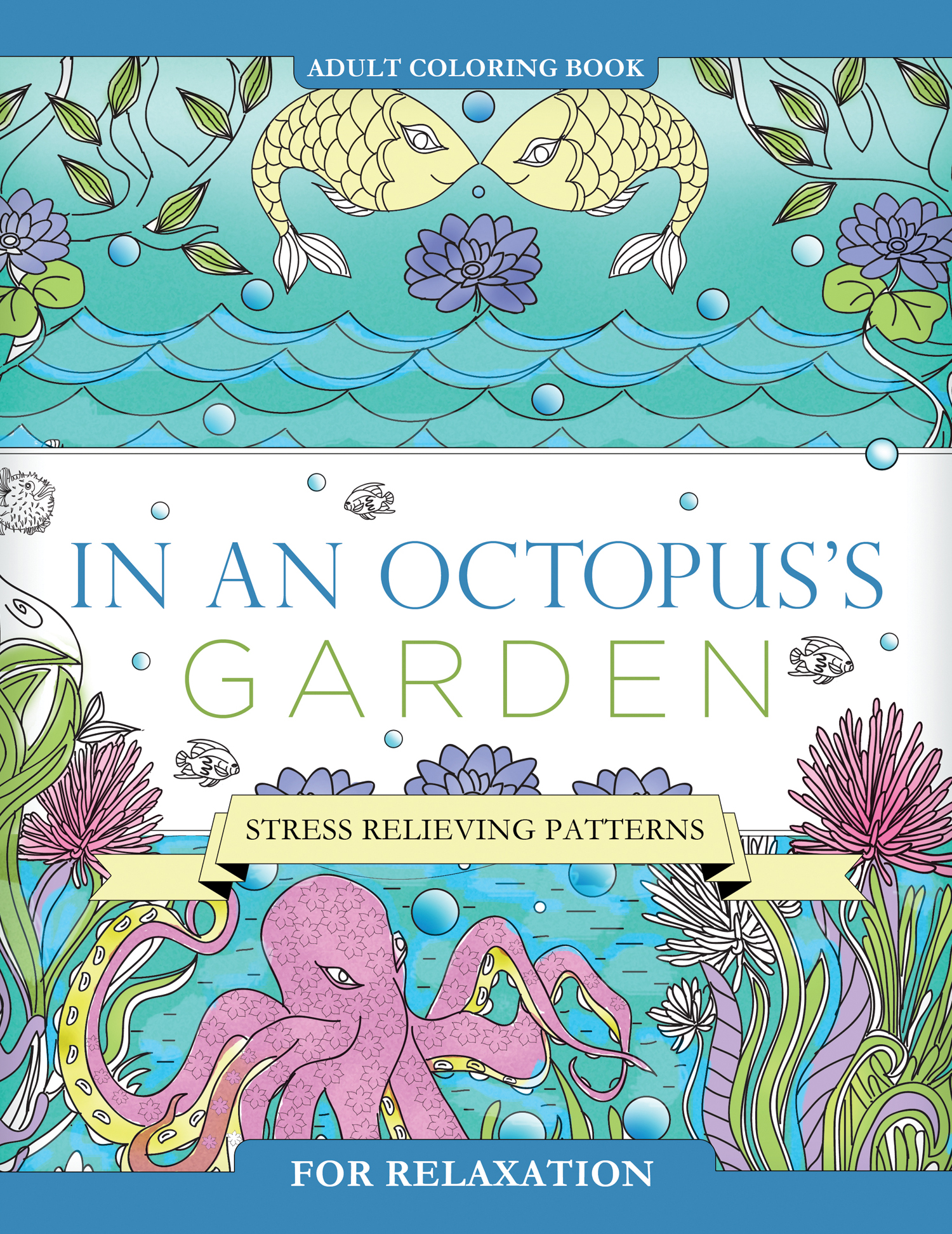 In An Octopuss Garden Adult Coloring Book Stress Relieving Patterns For Relaxation