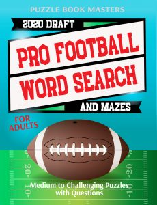 Pro Football 2020 Draft Word Search and Mazes for Adults: Medium to Challenging Puzzles with Questions