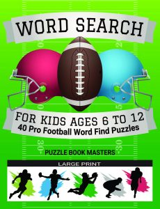 Word Search for Kids Ages 6 to 12: 40 Pro Football Word Find Puzzles